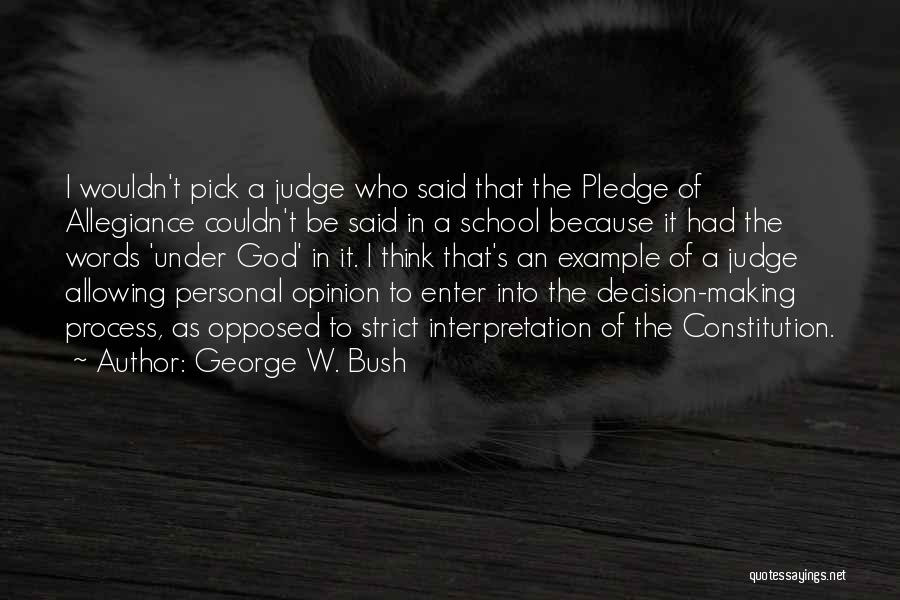 Under God In The Pledge Of Allegiance Quotes By George W. Bush