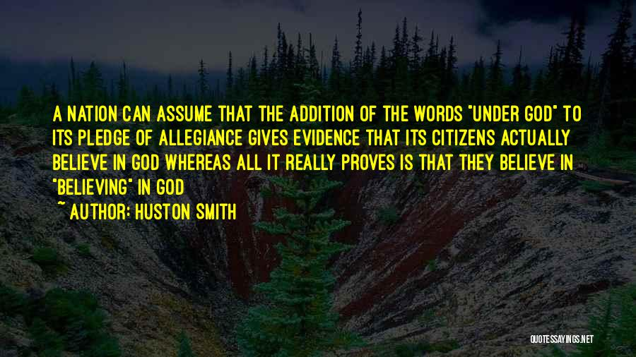 Under God In The Pledge Of Allegiance Quotes By Huston Smith