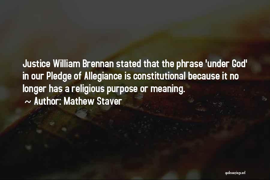 Under God In The Pledge Of Allegiance Quotes By Mathew Staver