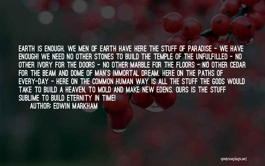 Under The Dome Best Quotes By Edwin Markham