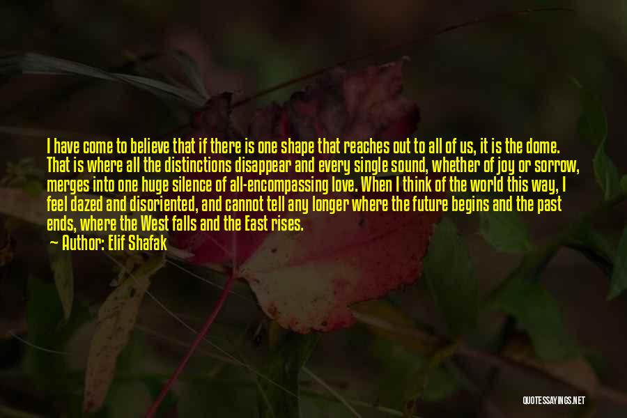 Under The Dome Best Quotes By Elif Shafak