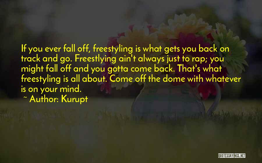 Under The Dome Best Quotes By Kurupt