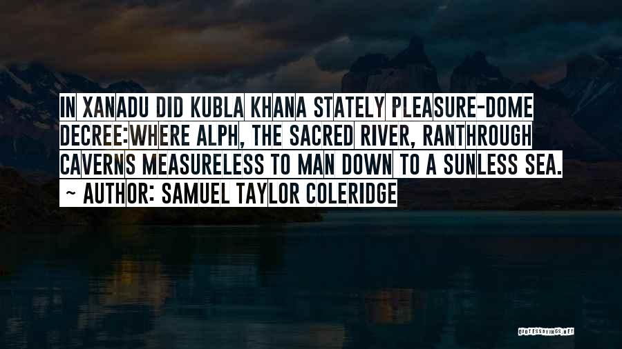 Under The Dome Best Quotes By Samuel Taylor Coleridge