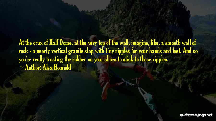Under The Dome Quotes By Alex Honnold