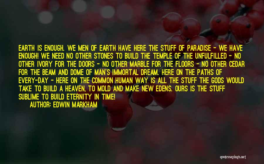 Under The Dome Quotes By Edwin Markham