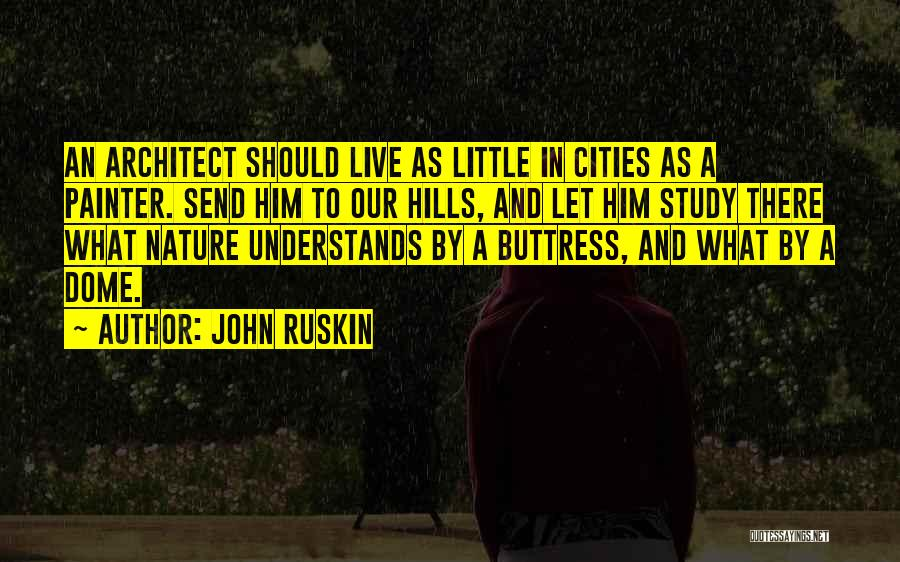 Under The Dome Quotes By John Ruskin