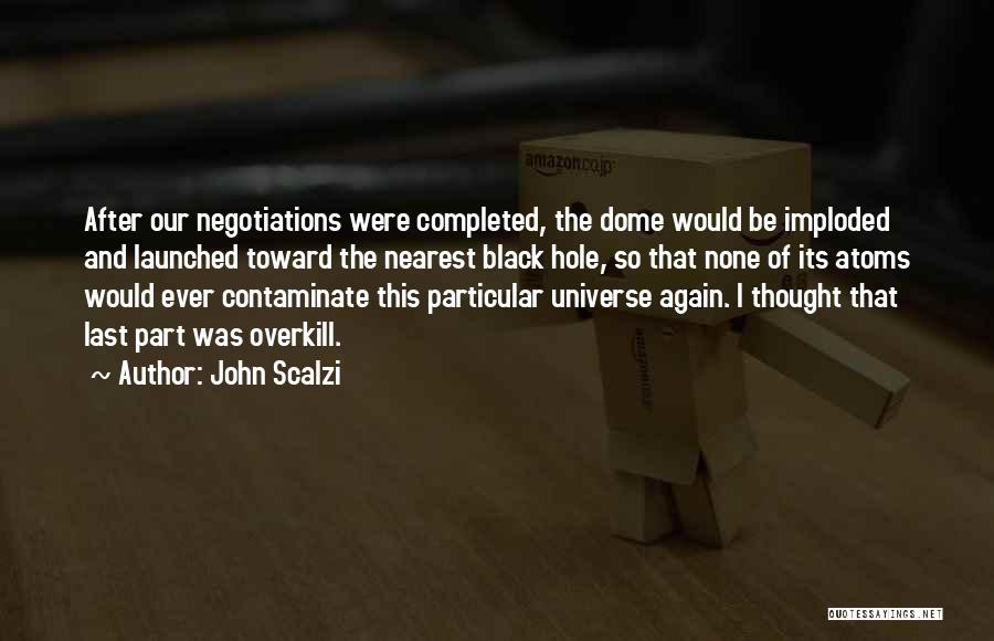 Under The Dome Quotes By John Scalzi