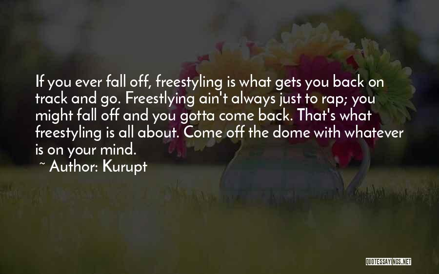 Under The Dome Quotes By Kurupt