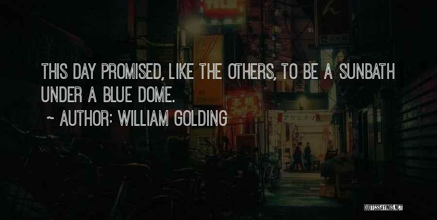 Under The Dome Quotes By William Golding