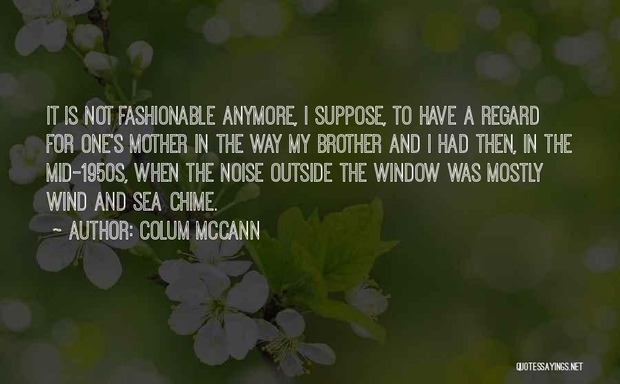 Under The Sea Wind Quotes By Colum McCann