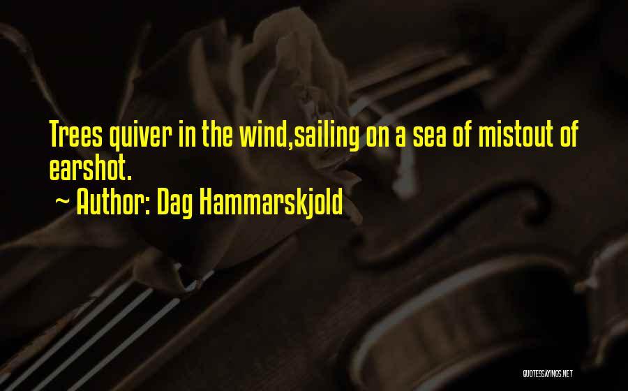 Under The Sea Wind Quotes By Dag Hammarskjold