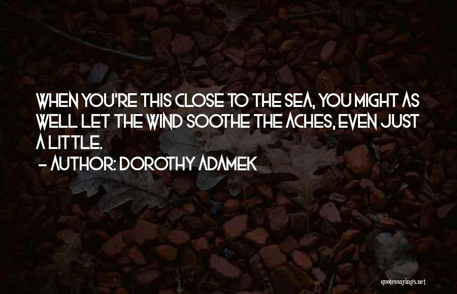 Under The Sea Wind Quotes By Dorothy Adamek