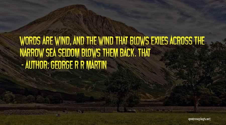 Under The Sea Wind Quotes By George R R Martin