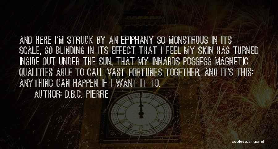 Under The Skin Quotes By D.B.C. Pierre