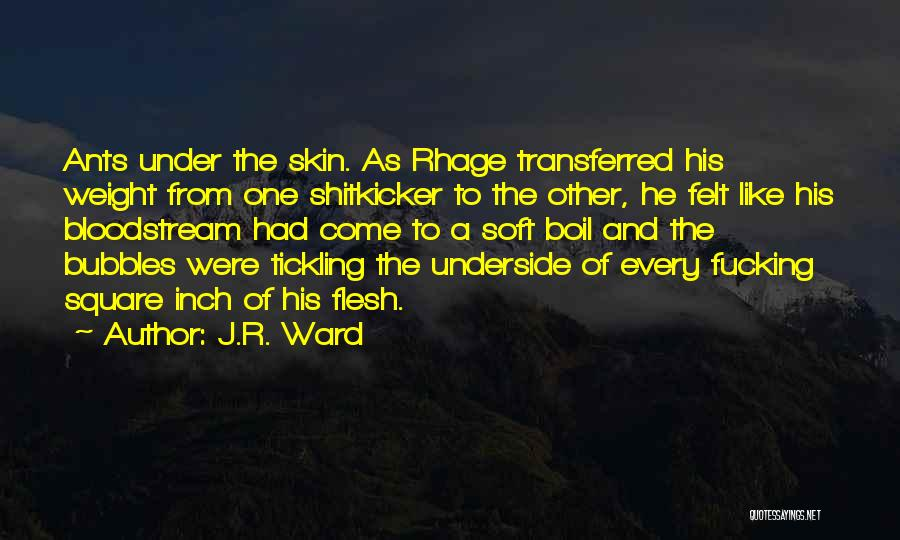 Under The Skin Quotes By J.R. Ward