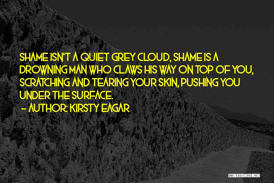 Under The Skin Quotes By Kirsty Eagar