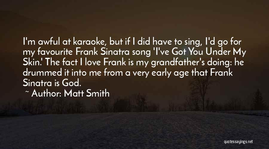 Under The Skin Quotes By Matt Smith