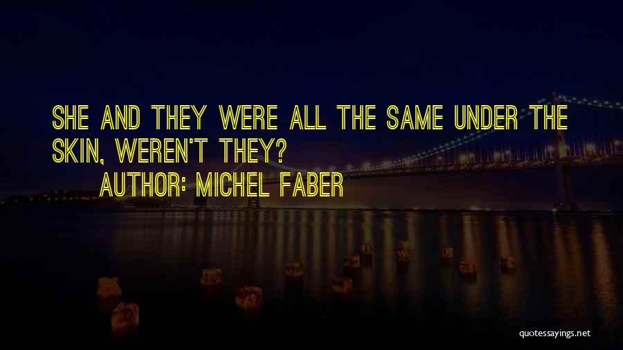 Under The Skin Quotes By Michel Faber