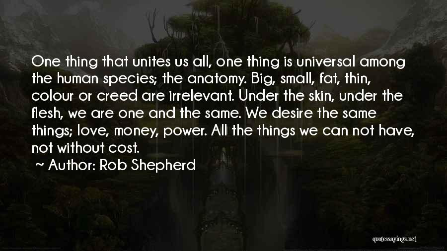 Under The Skin Quotes By Rob Shepherd