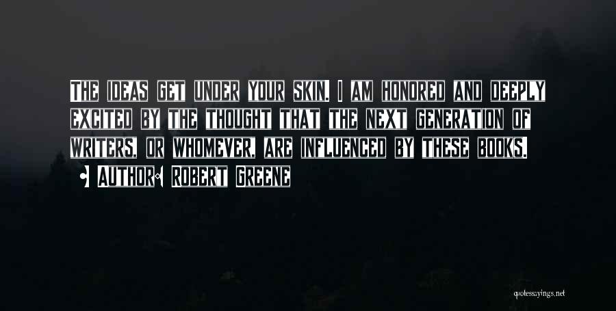 Under The Skin Quotes By Robert Greene