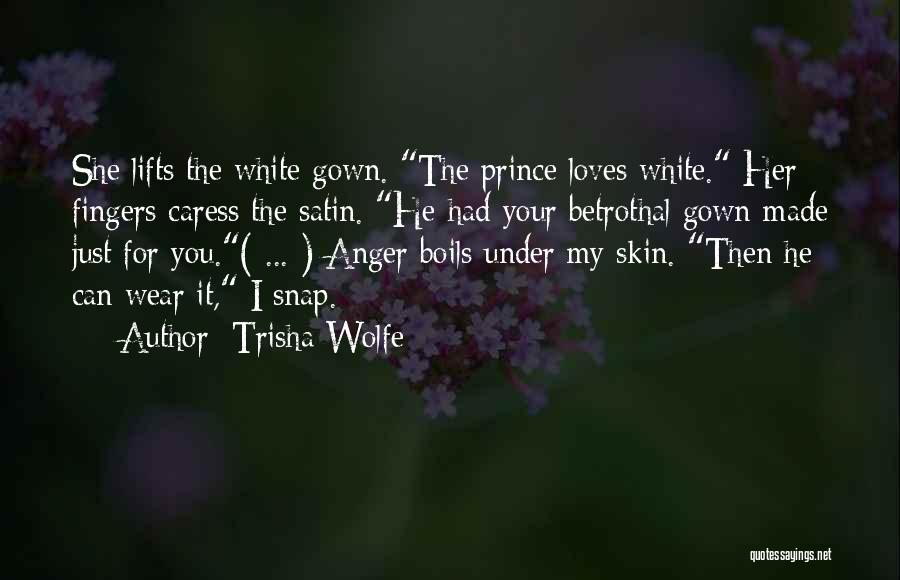 Under The Skin Quotes By Trisha Wolfe