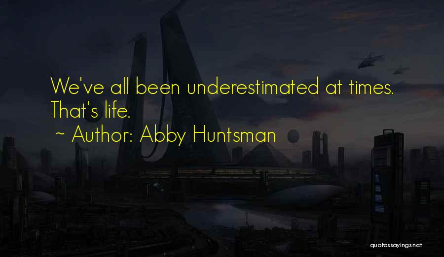 Underestimated Quotes By Abby Huntsman