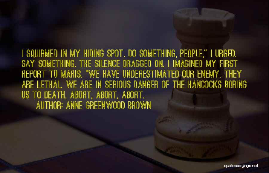 Underestimated Quotes By Anne Greenwood Brown