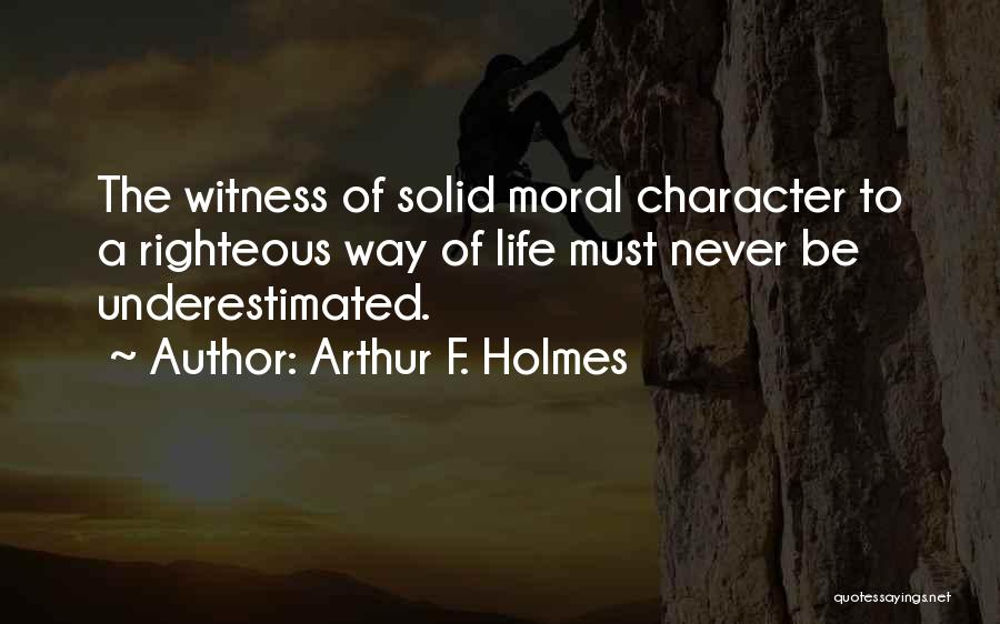 Underestimated Quotes By Arthur F. Holmes