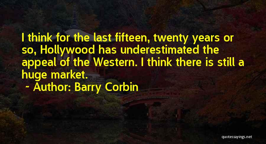 Underestimated Quotes By Barry Corbin