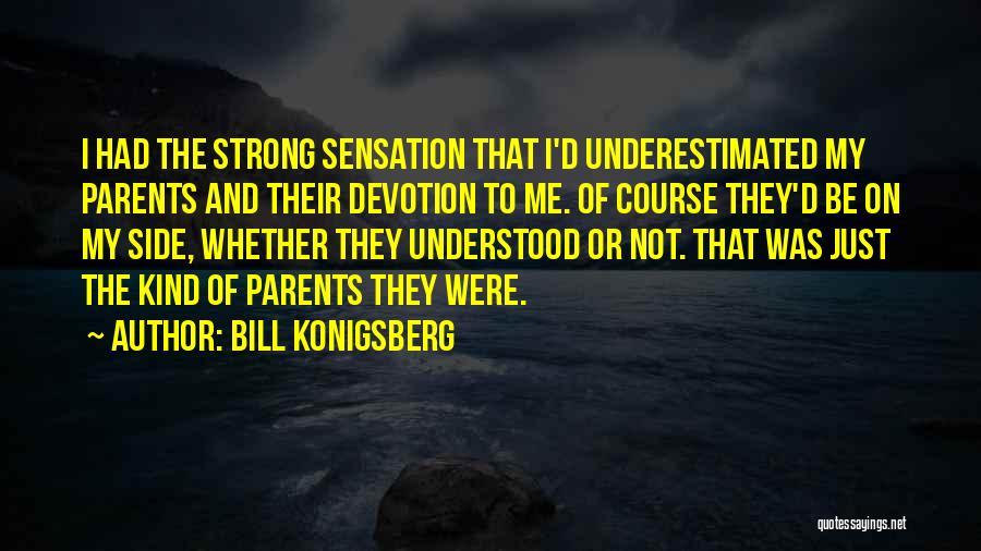 Underestimated Quotes By Bill Konigsberg