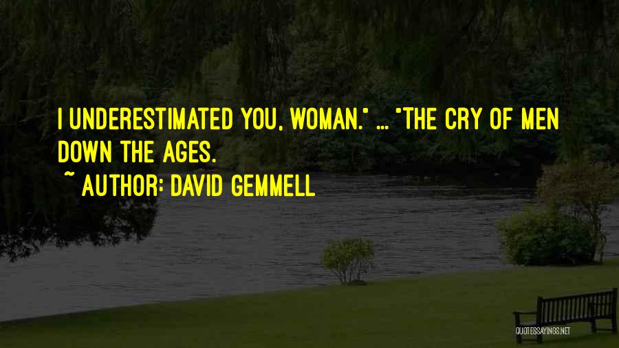 Underestimated Quotes By David Gemmell