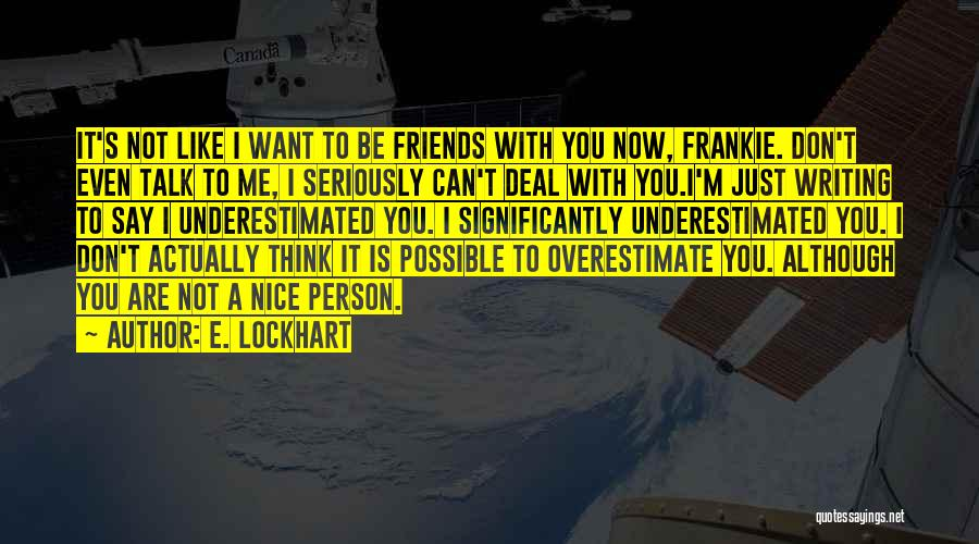 Underestimated Quotes By E. Lockhart