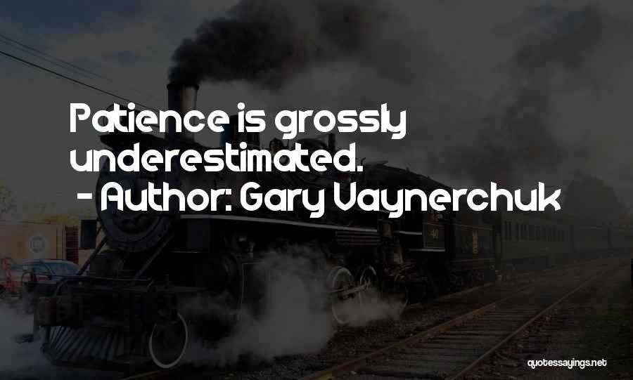 Underestimated Quotes By Gary Vaynerchuk