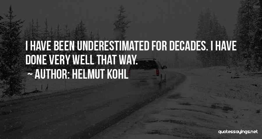 Underestimated Quotes By Helmut Kohl