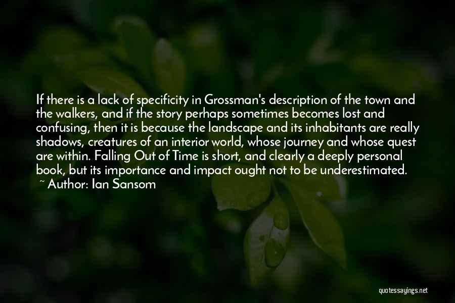 Underestimated Quotes By Ian Sansom