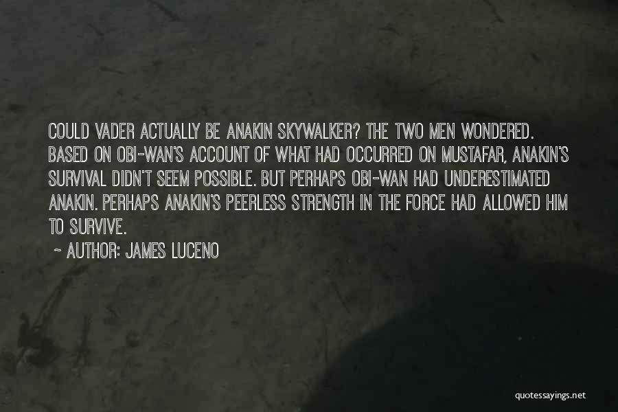 Underestimated Quotes By James Luceno