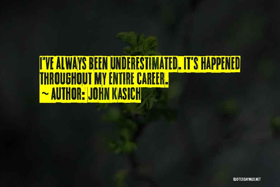 Underestimated Quotes By John Kasich