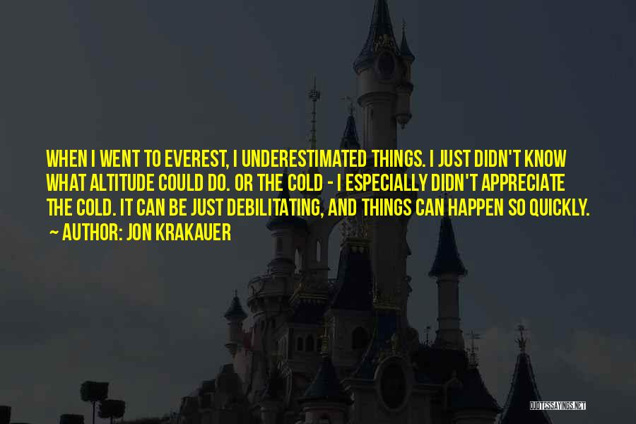 Underestimated Quotes By Jon Krakauer