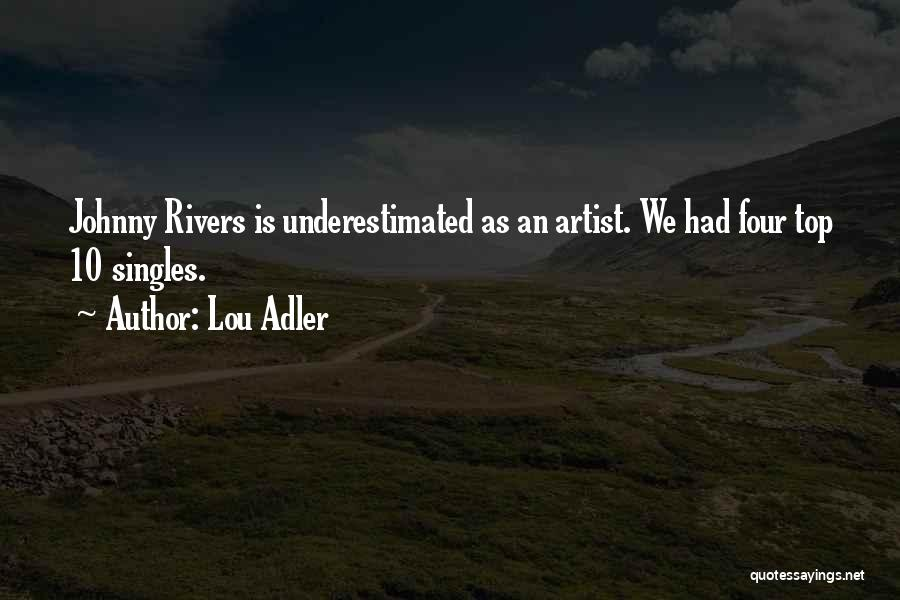 Underestimated Quotes By Lou Adler