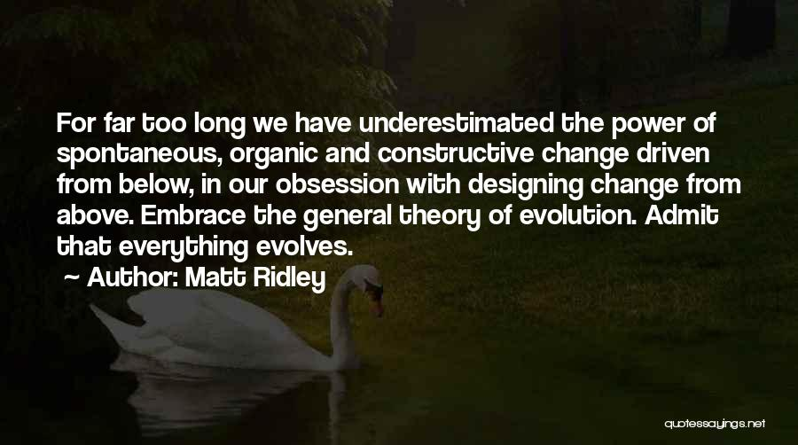 Underestimated Quotes By Matt Ridley