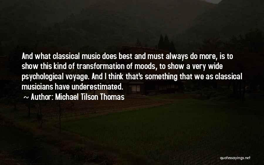 Underestimated Quotes By Michael Tilson Thomas