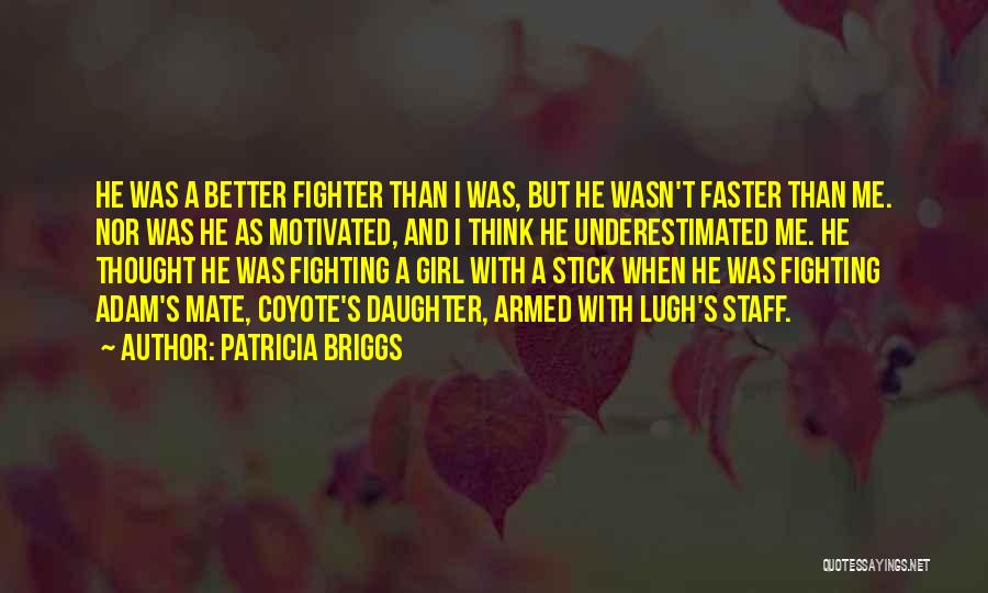 Underestimated Quotes By Patricia Briggs