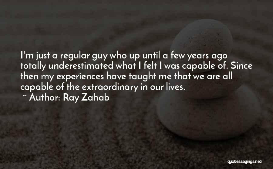 Underestimated Quotes By Ray Zahab
