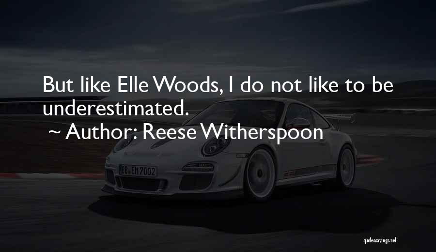 Underestimated Quotes By Reese Witherspoon