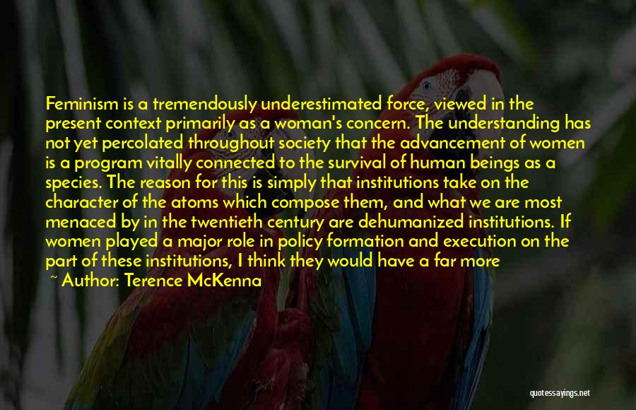 Underestimated Quotes By Terence McKenna