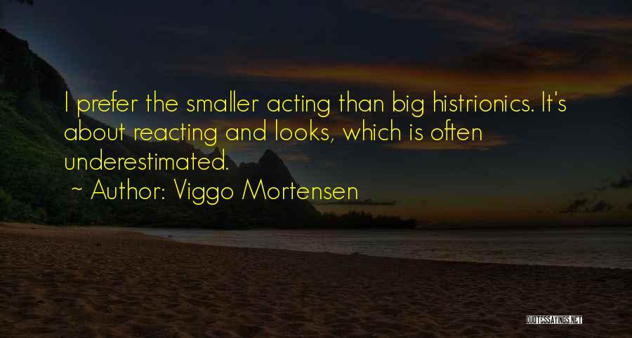 Underestimated Quotes By Viggo Mortensen