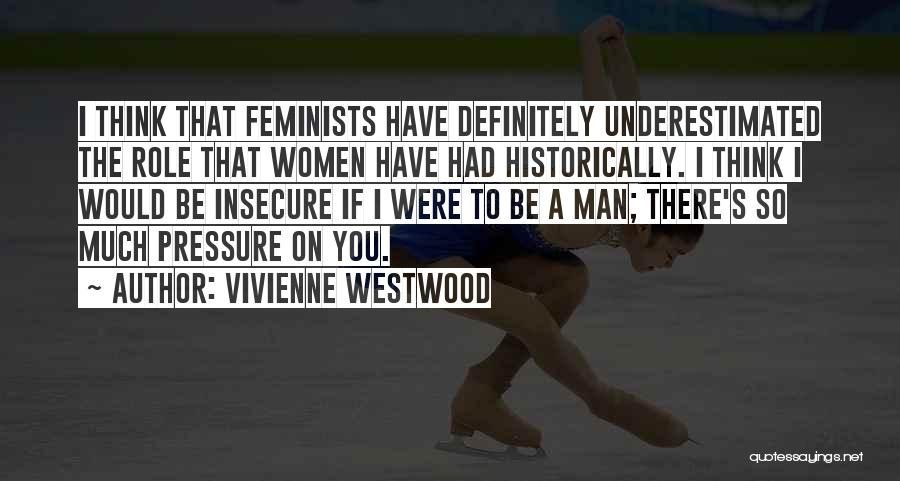 Underestimated Quotes By Vivienne Westwood