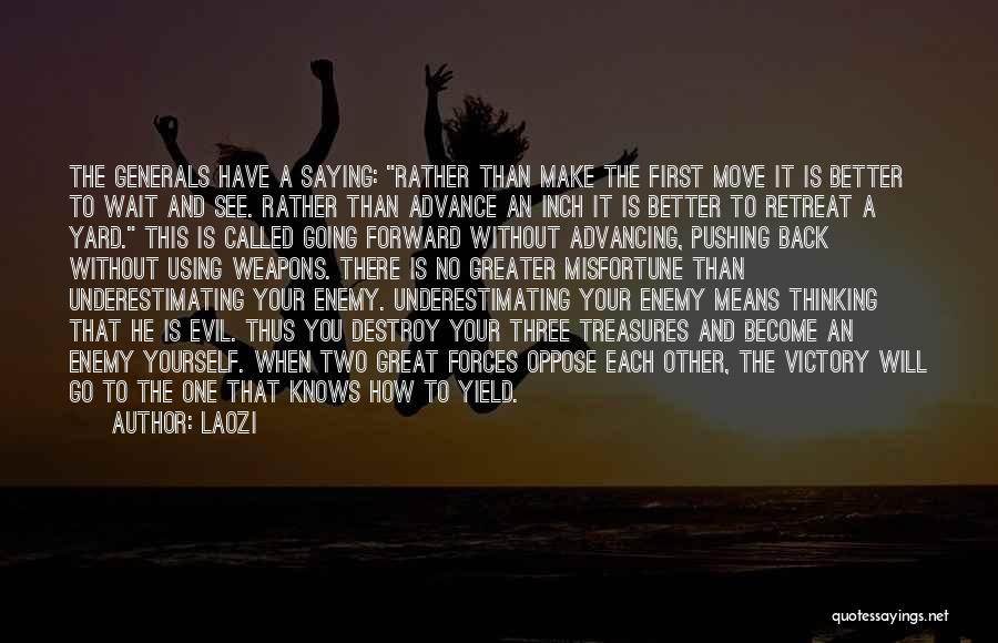 Top 6 Quotes & Sayings About Underestimating The Enemy