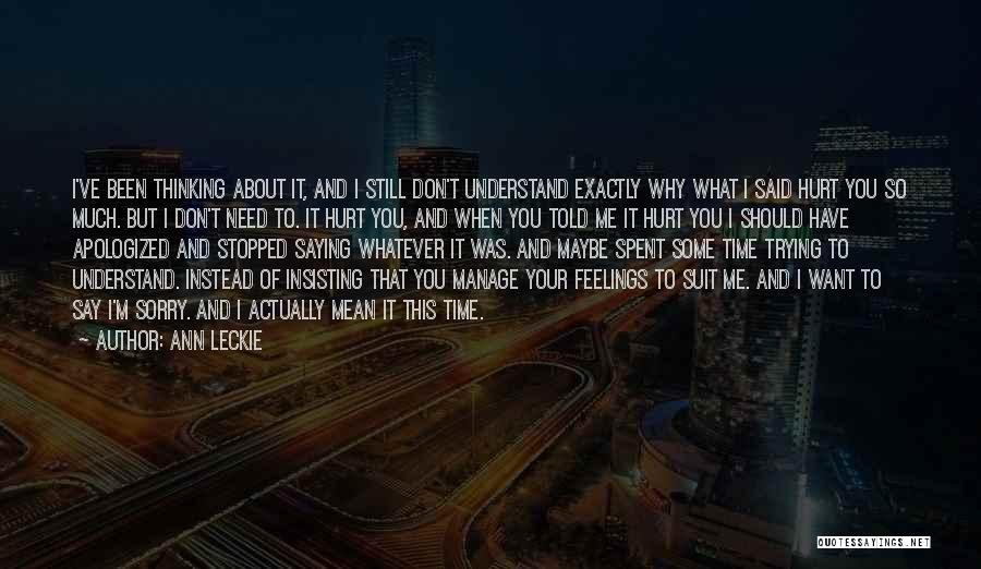 Understand Your Feelings Quotes By Ann Leckie