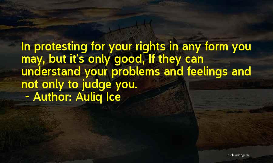 Understand Your Feelings Quotes By Auliq Ice
